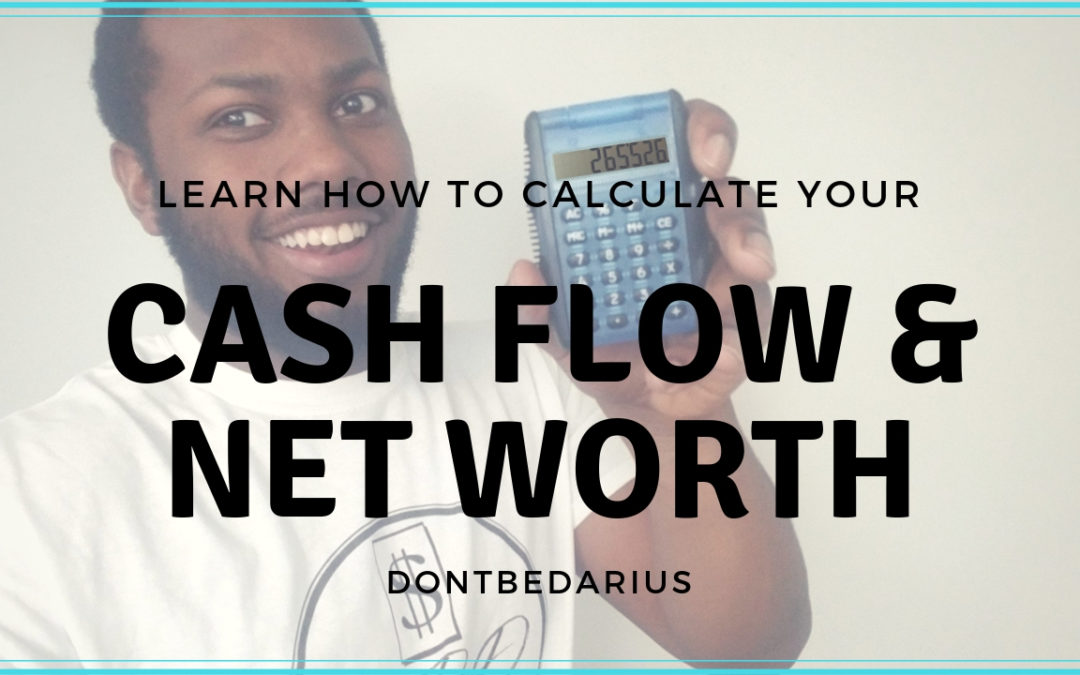 How To Calculate Your Cash Flow and Net Worth